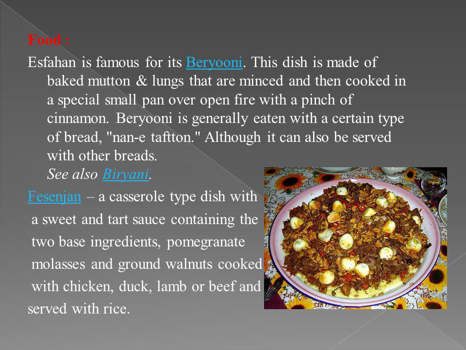 Food : Esfahan is famous for its Beryooni.
