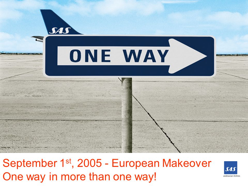 September 1 st, 2005 - European Makeover One way in more than one way!