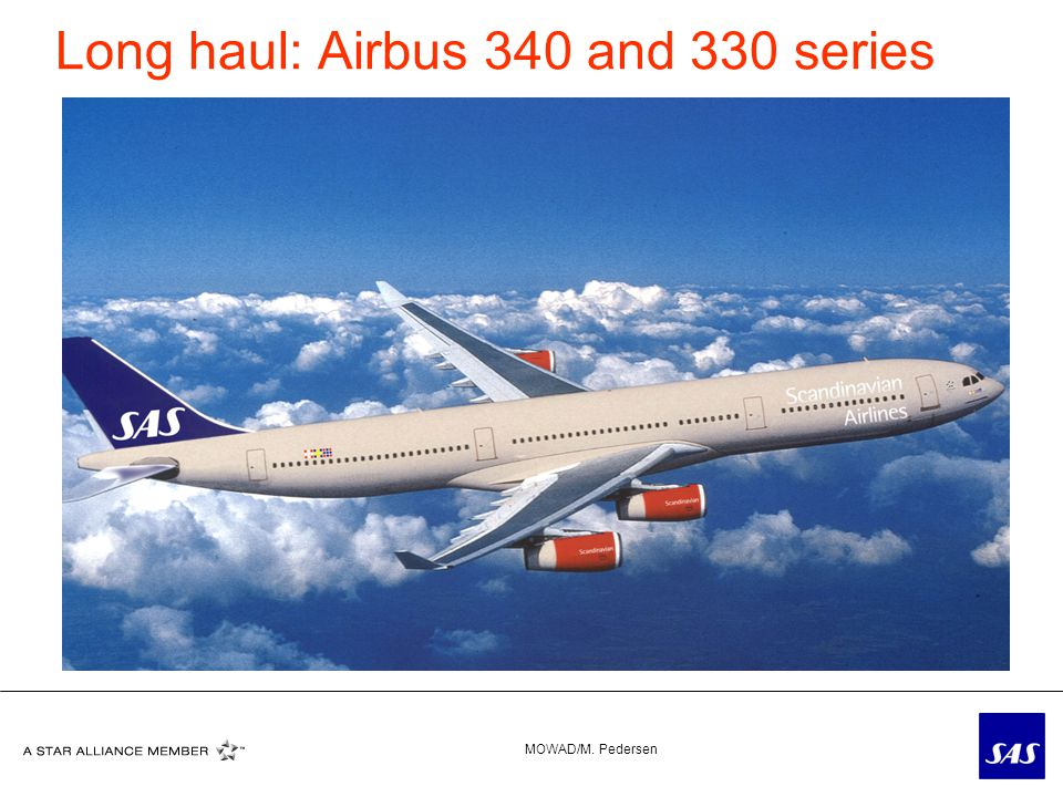 Long haul: Airbus 340 and 330 series MOWAD/M. Pedersen