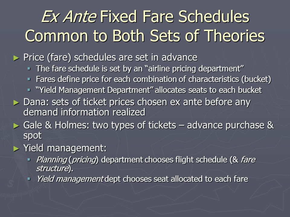 Ex Ante Fixed Fare Schedules Common to Both Sets of Theories Price (fare) schedules are set in advance Price (fare) schedules are set in advance The f