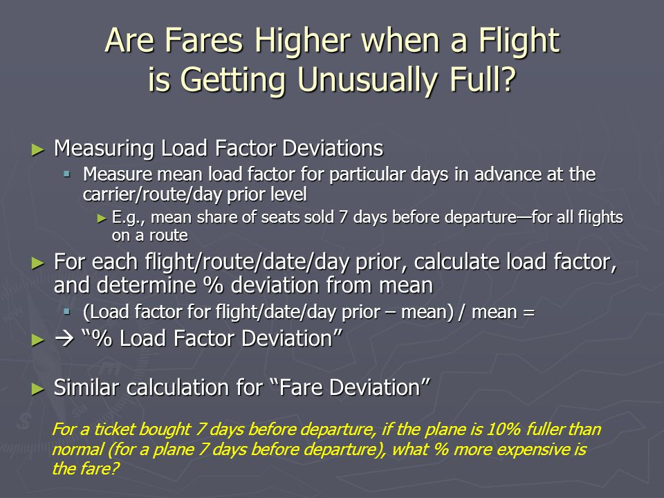 Measuring Load Factor Deviations Measuring Load Factor Deviations Measure mean load factor for particular days in advance at the carrier/route/day pri