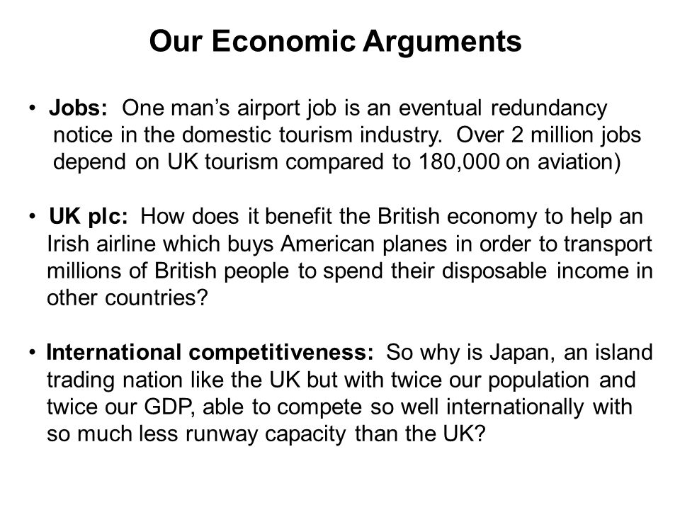 Our Economic Arguments Jobs: One mans airport job is an eventual redundancy notice in the domestic tourism industry.