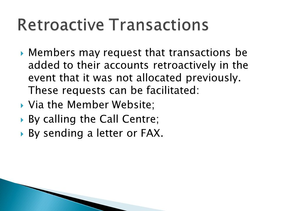 Members may request that transactions be added to their accounts retroactively in the event that it was not allocated previously.