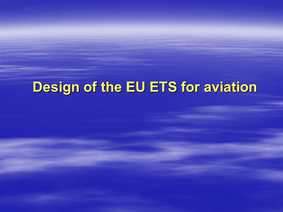 Design of the EU ETS for aviation