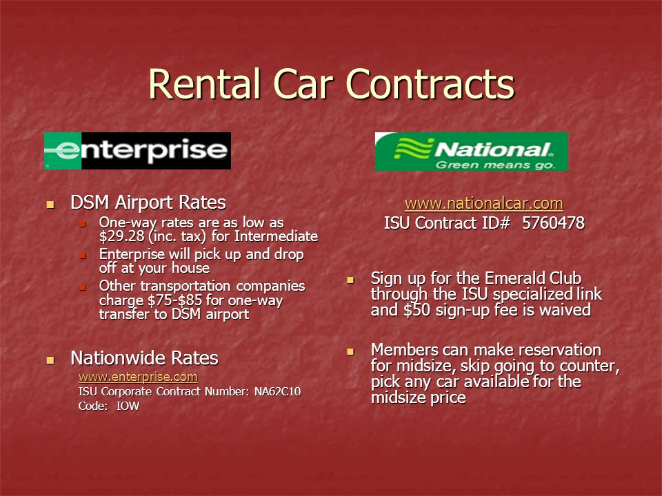 Rental Car Contracts DSM Airport Rates DSM Airport Rates One-way rates are as low as $29.28 (inc.