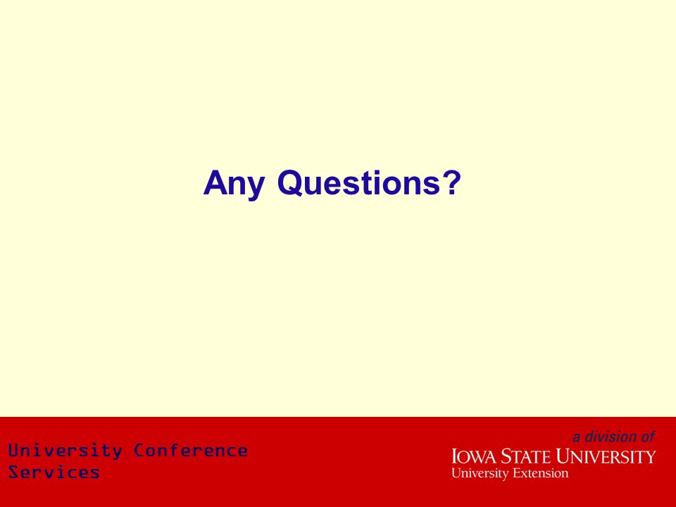 Any Questions? University Conference Services