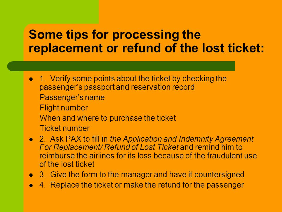 Some tips for processing the replacement or refund of the lost ticket: 1. Verify some points about the ticket by checking the passengers passport and