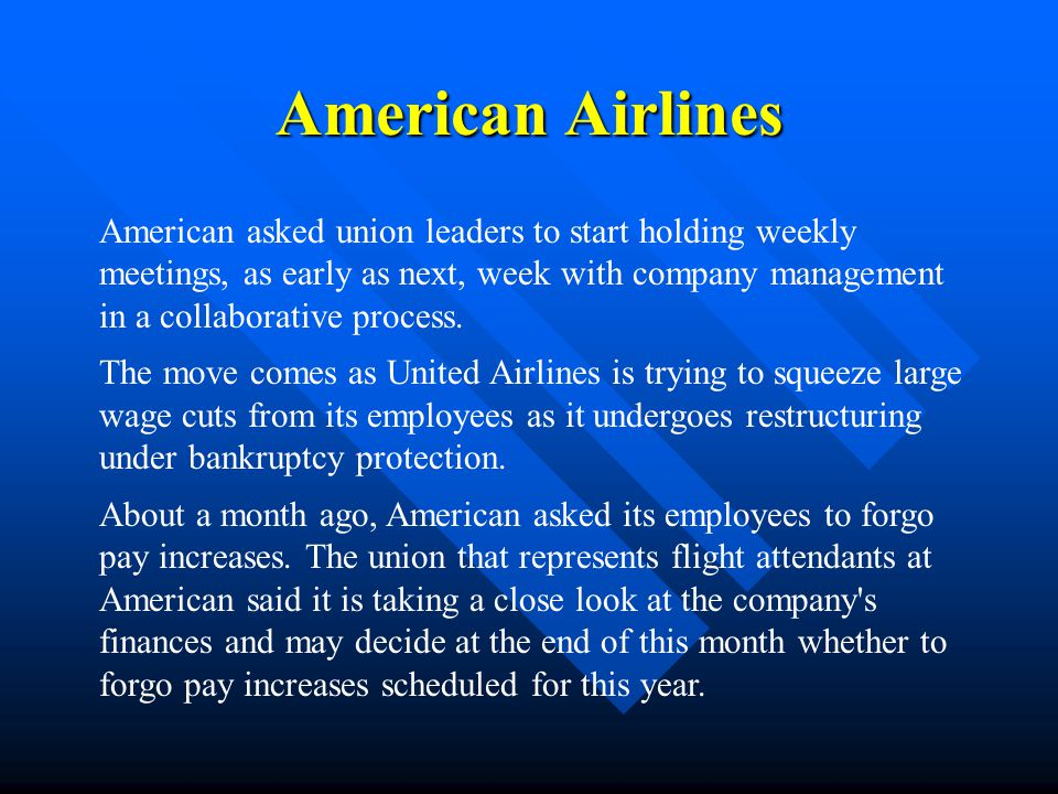 American Airlines American asked union leaders to start holding weekly meetings, as early as next, week with company management in a collaborative pro