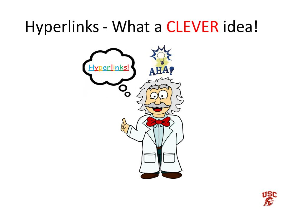 Hyperlinks - What a CLEVER idea!