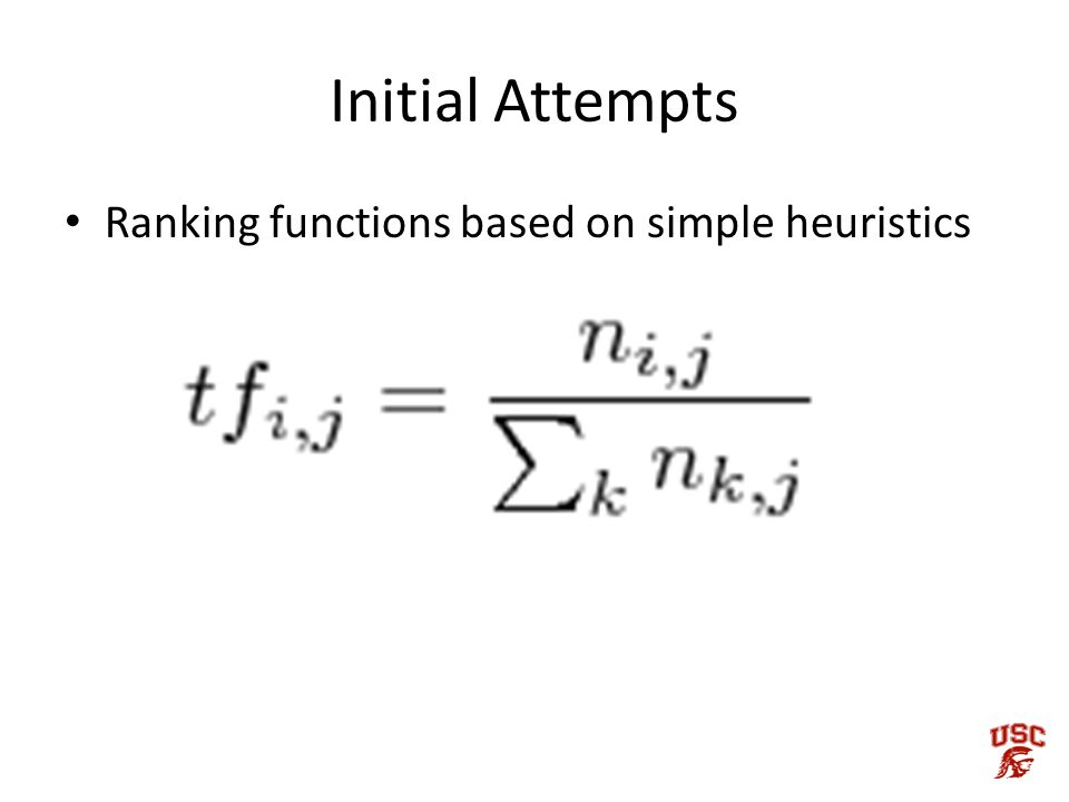 Initial Attempts Ranking functions based on simple heuristics