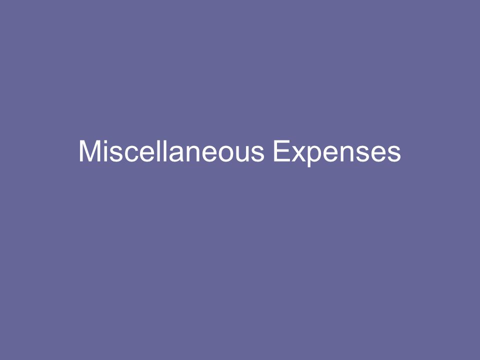 Miscellaneous Expenses