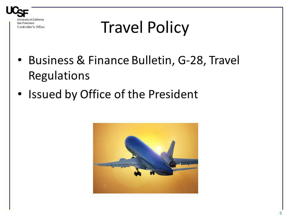 Travel Policy Business & Finance Bulletin, G-28, Travel Regulations Issued by Office of the President 6