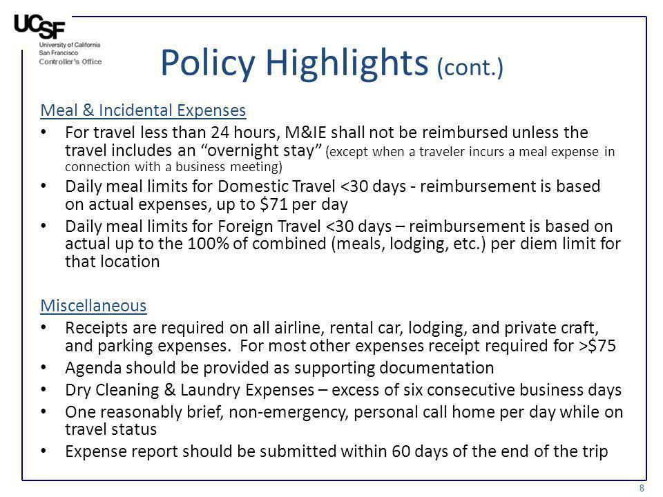 Policy Highlights (cont.) Meal & Incidental Expenses For travel less than 24 hours, M&IE shall not be reimbursed unless the travel includes an overnig