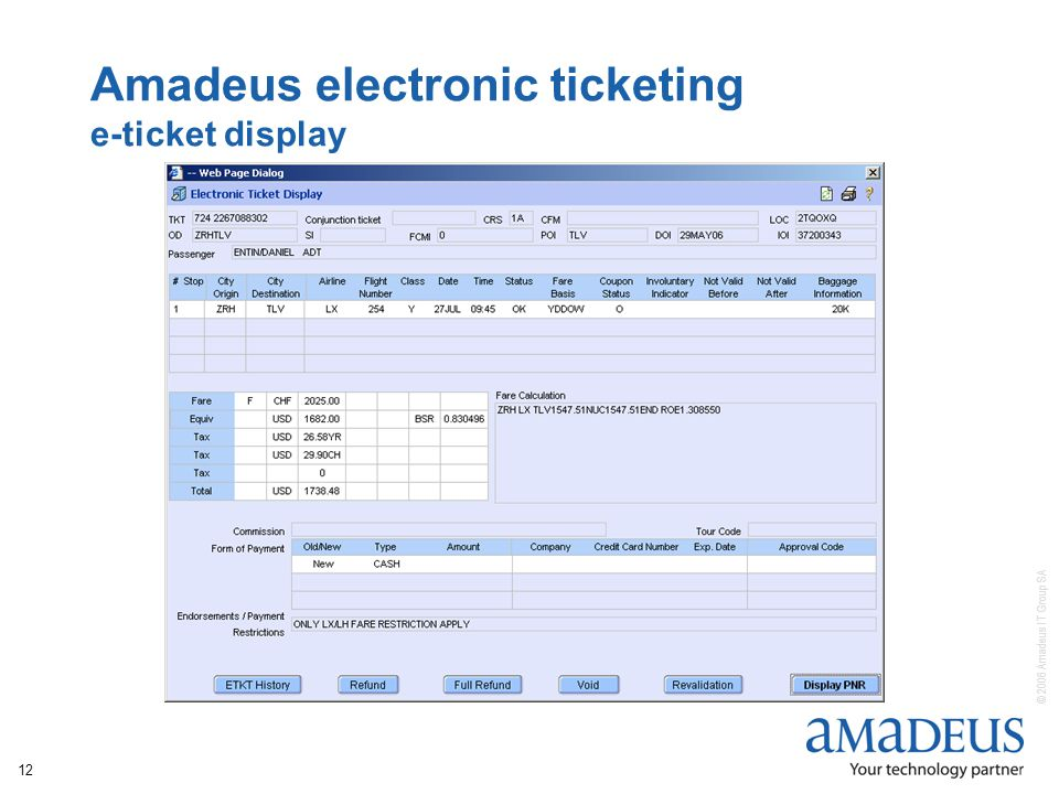 © 2006 Amadeus IT Group SA 12 Amadeus electronic ticketing e-ticket display