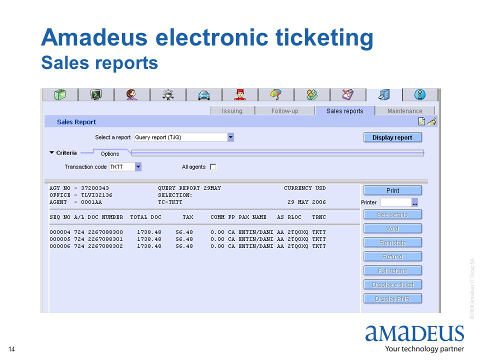 © 2006 Amadeus IT Group SA 14 Amadeus electronic ticketing Sales reports
