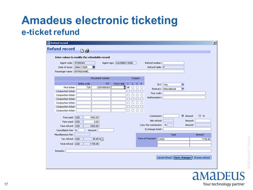 © 2006 Amadeus IT Group SA 17 Amadeus electronic ticketing e-ticket refund