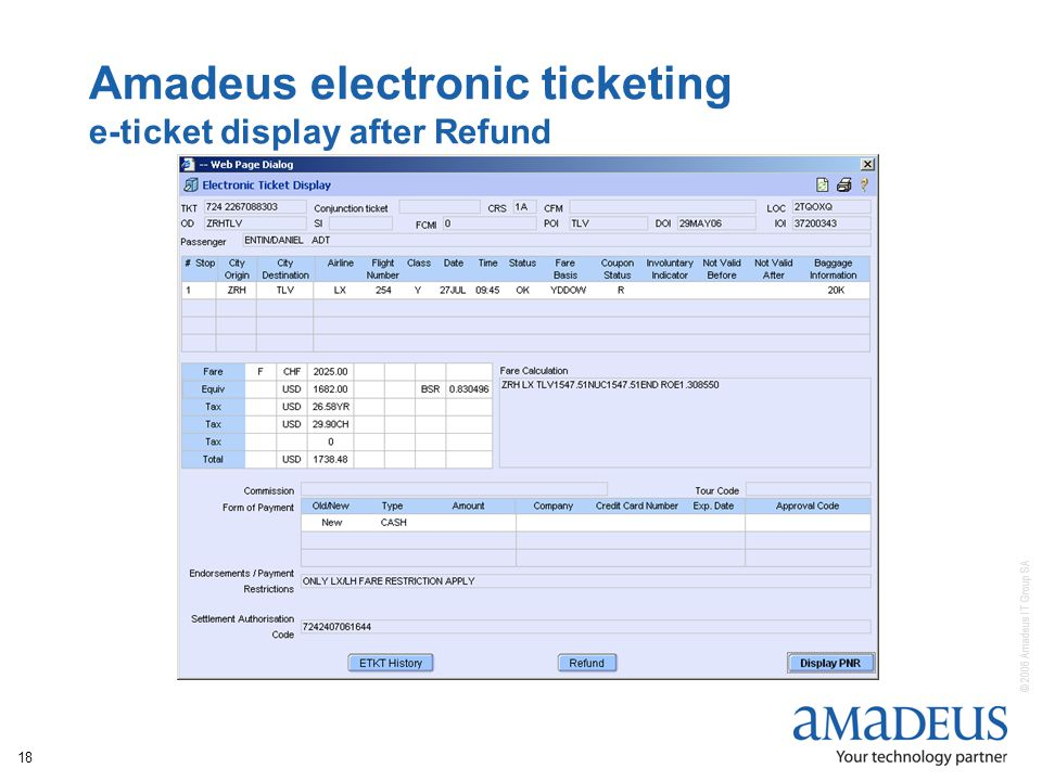 © 2006 Amadeus IT Group SA 18 Amadeus electronic ticketing e-ticket display after Refund