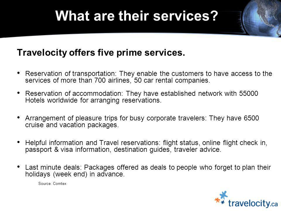What are their services. Travelocity offers five prime services.