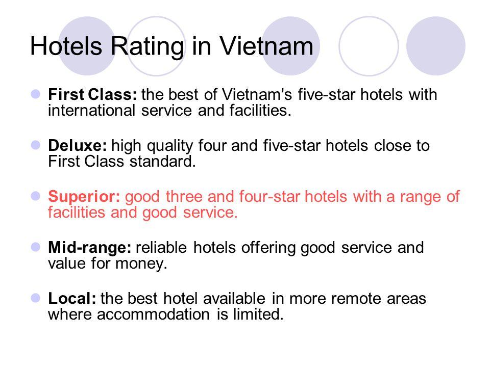 Hotels Rating in Vietnam First Class: the best of Vietnam s five-star hotels with international service and facilities.