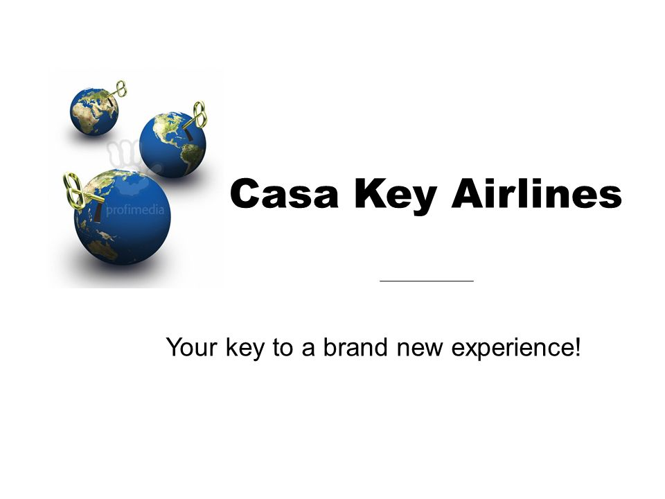 Casa Key Airlines Your key to a brand new experience!