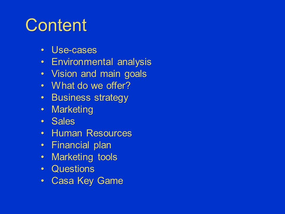Content Use-casesUse-cases Environmental analysisEnvironmental analysis Vision and main goalsVision and main goals What do we offer?What do we offer?
