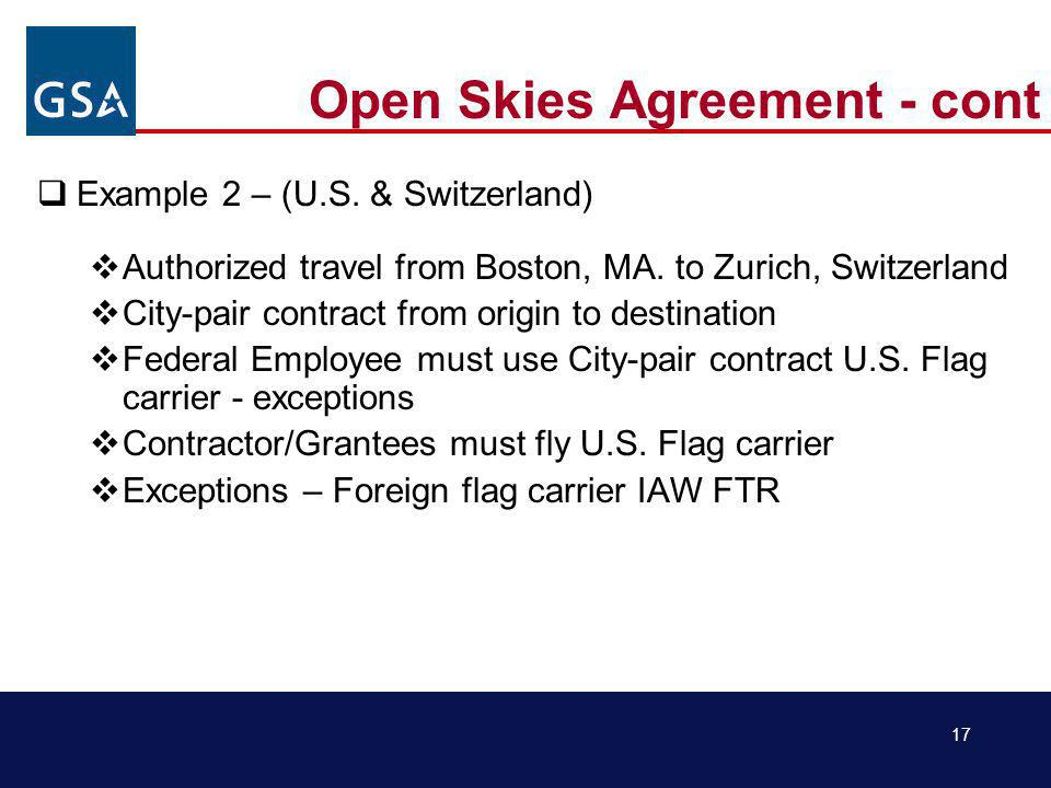 17 Open Skies Agreement - cont Example 2 – (U.S. & Switzerland) Authorized travel from Boston, MA.