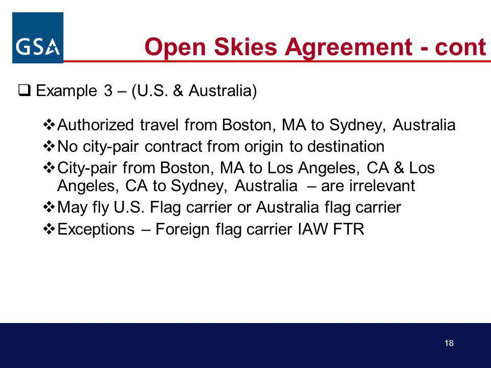 18 Open Skies Agreement - cont Example 3 – (U.S.