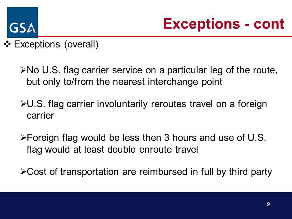 9 Exceptions - cont Exceptions (overall) No U.S.