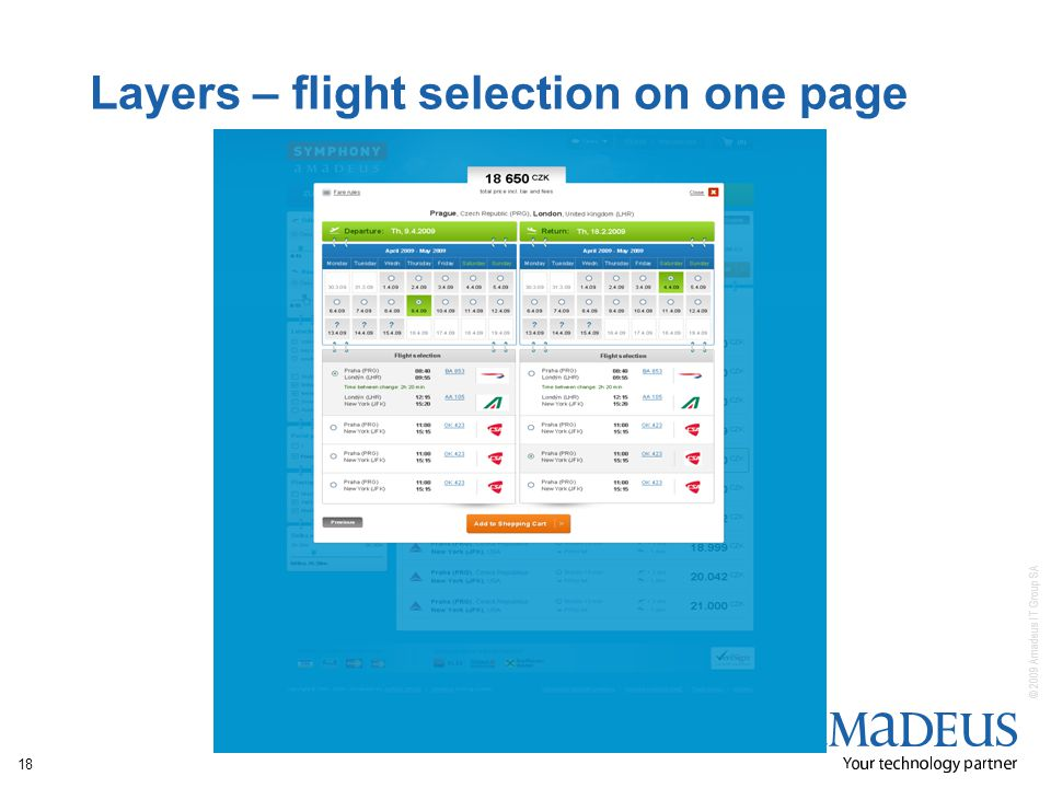 © 2009 Amadeus IT Group SA 18 Layers – flight selection on one page