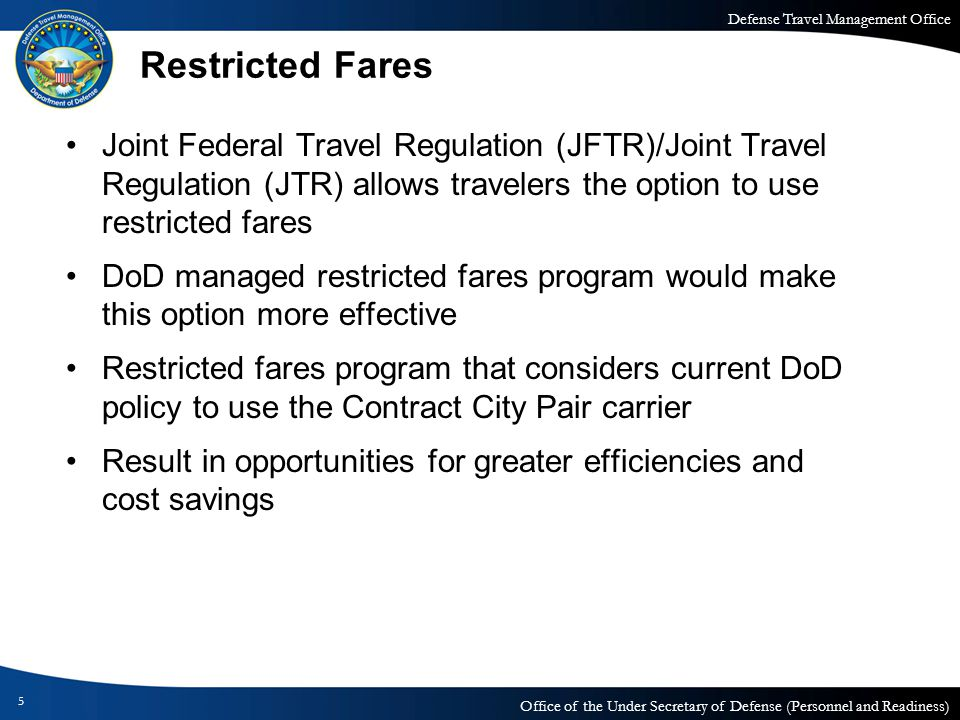Defense Travel Management Office Office of the Under Secretary of Defense (Personnel and Readiness) Restricted Fares Joint Federal Travel Regulation (