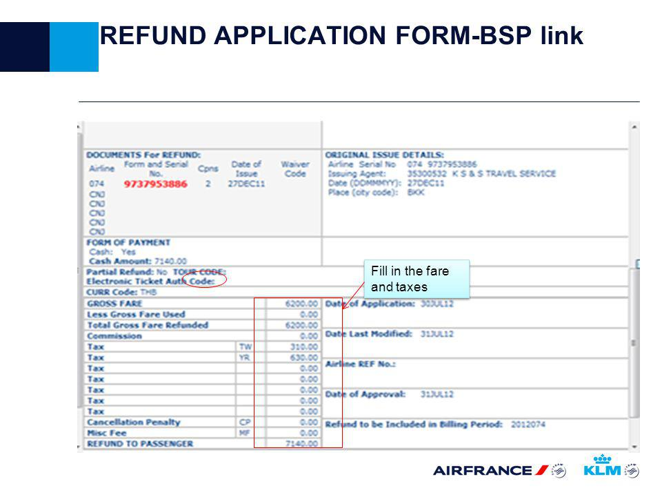 REFUND APPLICATION FORM-BSP link Fill in the fare and taxes
