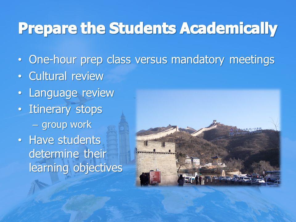 One-hour prep class versus mandatory meetings One-hour prep class versus mandatory meetings Cultural review Cultural review Language review Language r