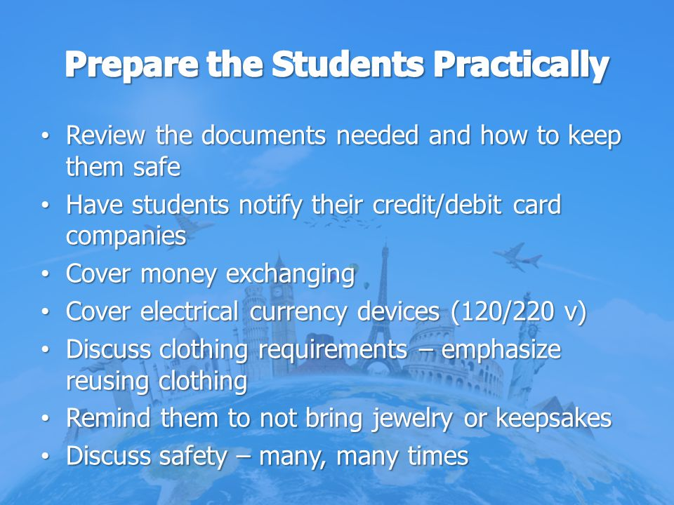 Review the documents needed and how to keep them safe Review the documents needed and how to keep them safe Have students notify their credit/debit ca