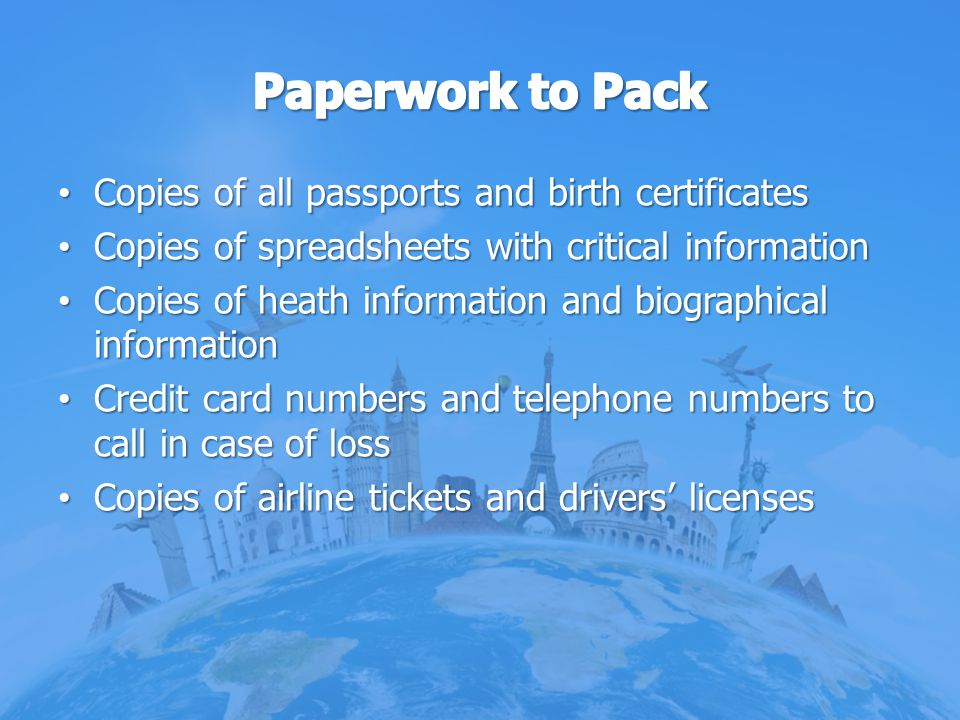 Copies of all passports and birth certificates Copies of all passports and birth certificates Copies of spreadsheets with critical information Copies