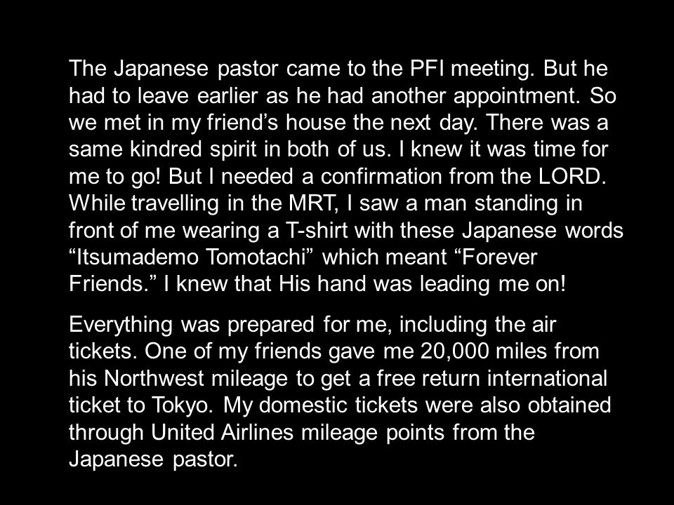 The Japanese pastor came to the PFI meeting.
