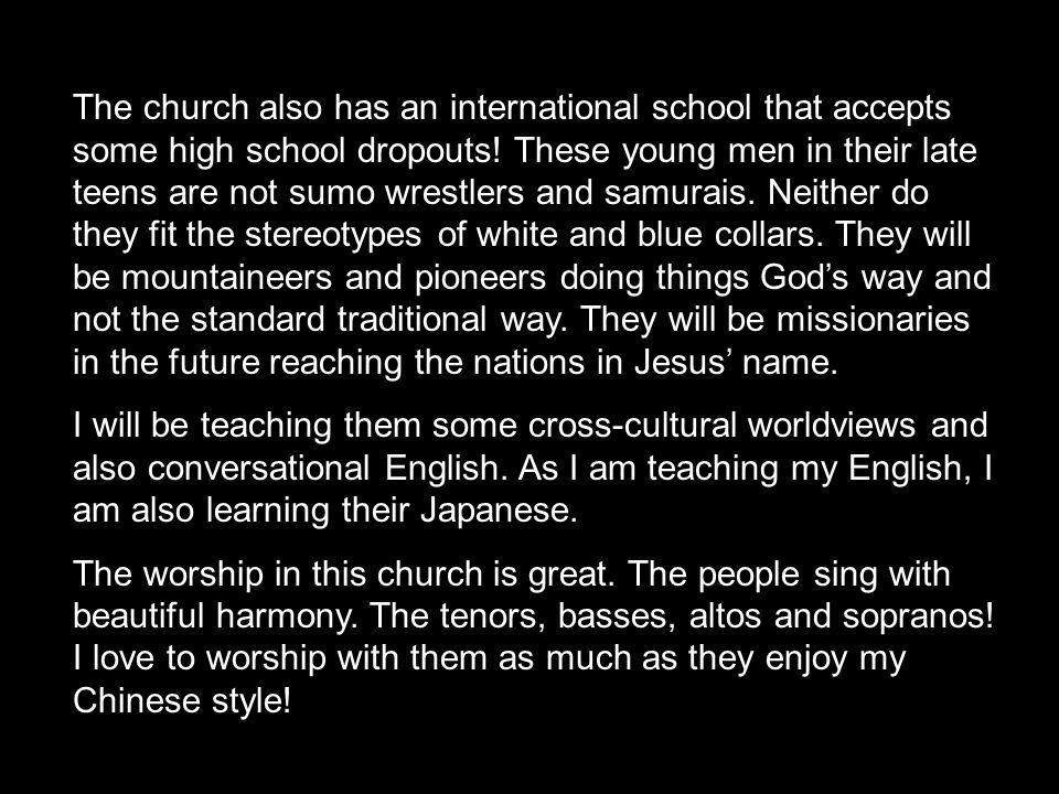 The church also has an international school that accepts some high school dropouts.