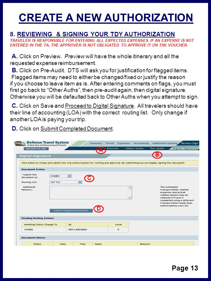 Page 13 8. REVIEWING & SIGNING YOUR TDY AUTHORIZATION TRAVELER IS RESPONSIBLE FOR ENTERING ALL EXPECTED EXPENSES. IF AN EXPENSE IS NOT ENTERED IN THE