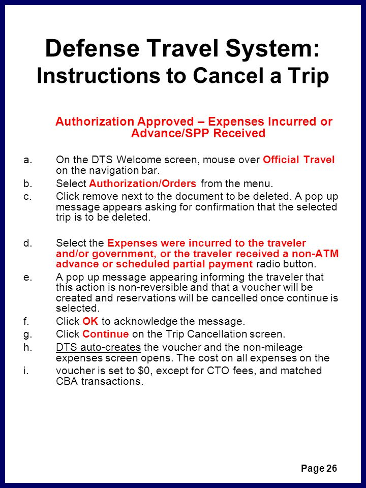 Defense Travel System: Instructions to Cancel a Trip Authorization Approved – Expenses Incurred or Advance/SPP Received a.On the DTS Welcome screen, mouse over Official Travel on the navigation bar.