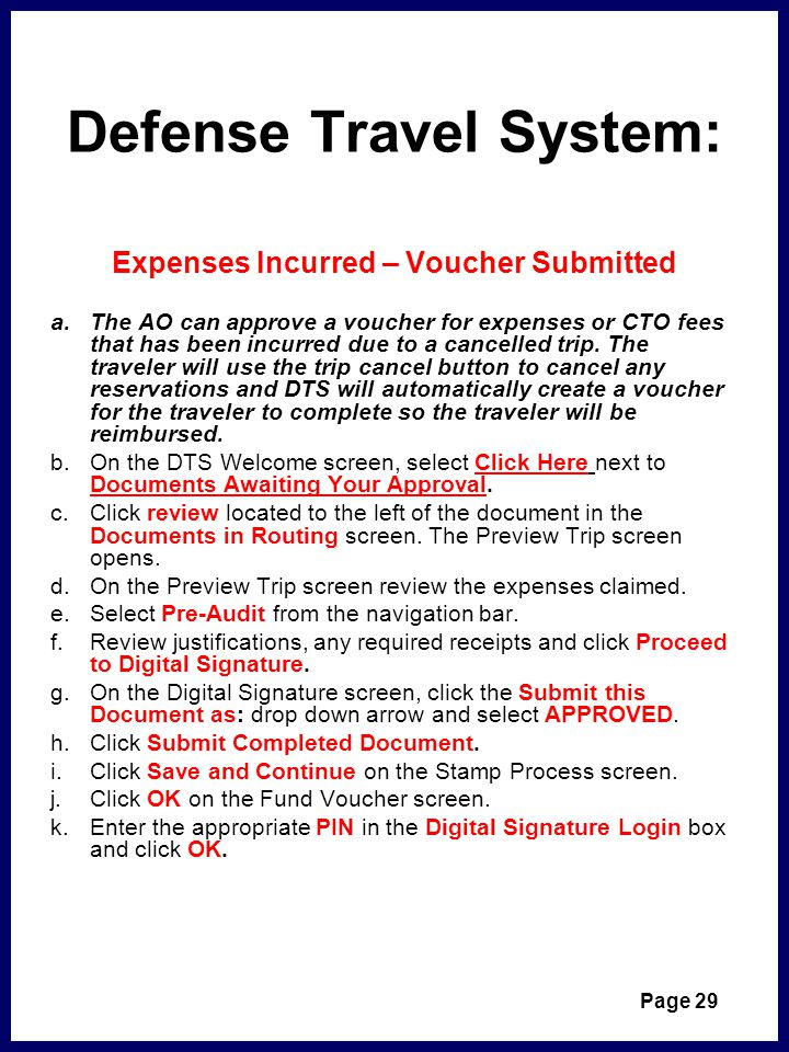 Defense Travel System: Expenses Incurred – Voucher Submitted a.The AO can approve a voucher for expenses or CTO fees that has been incurred due to a cancelled trip.