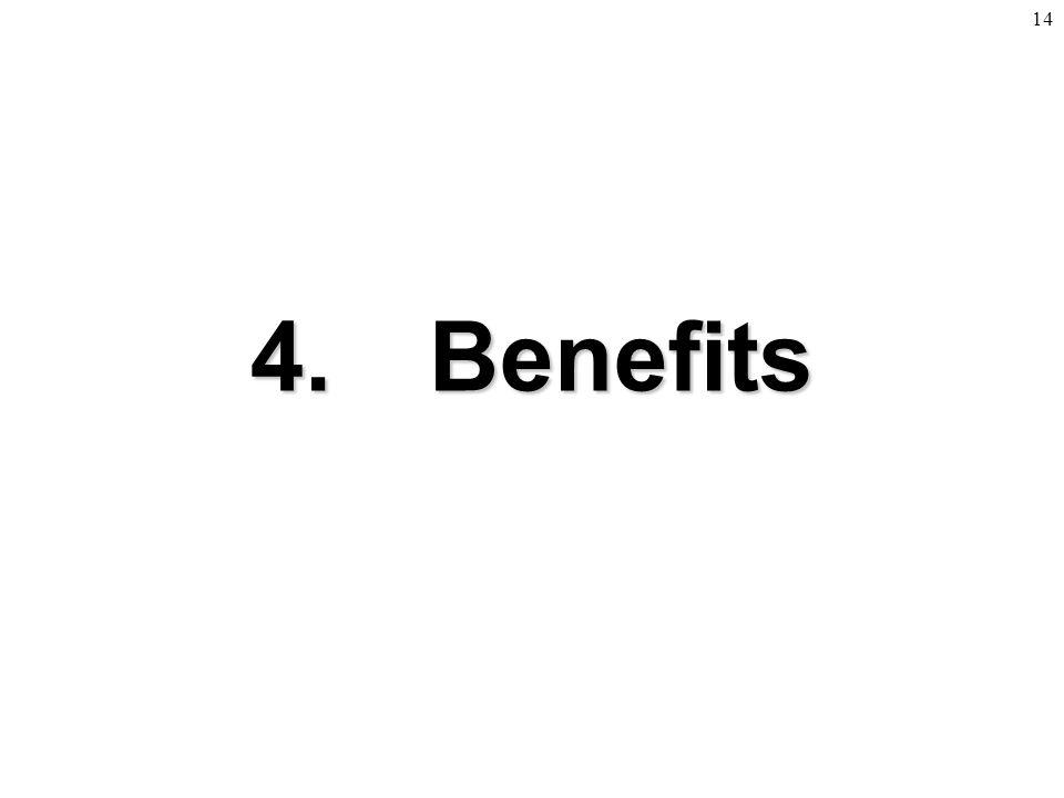 14 4. Benefits