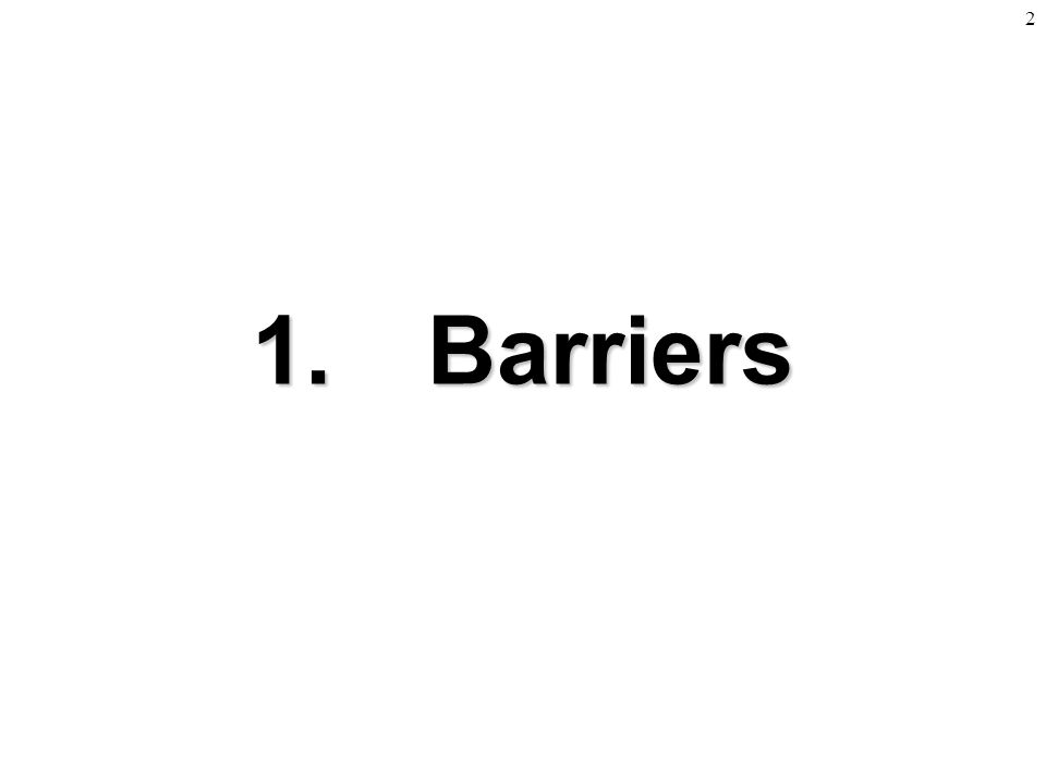 2 1. Barriers