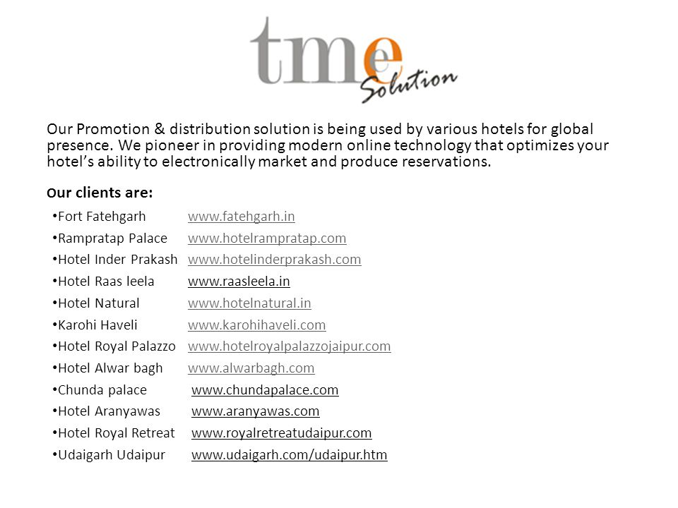 Our Promotion & distribution solution is being used by various hotels for global presence.