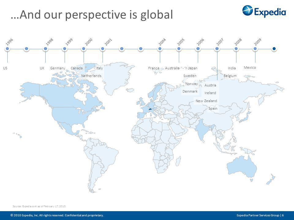 …And our perspective is global © 2010 Expedia, Inc.