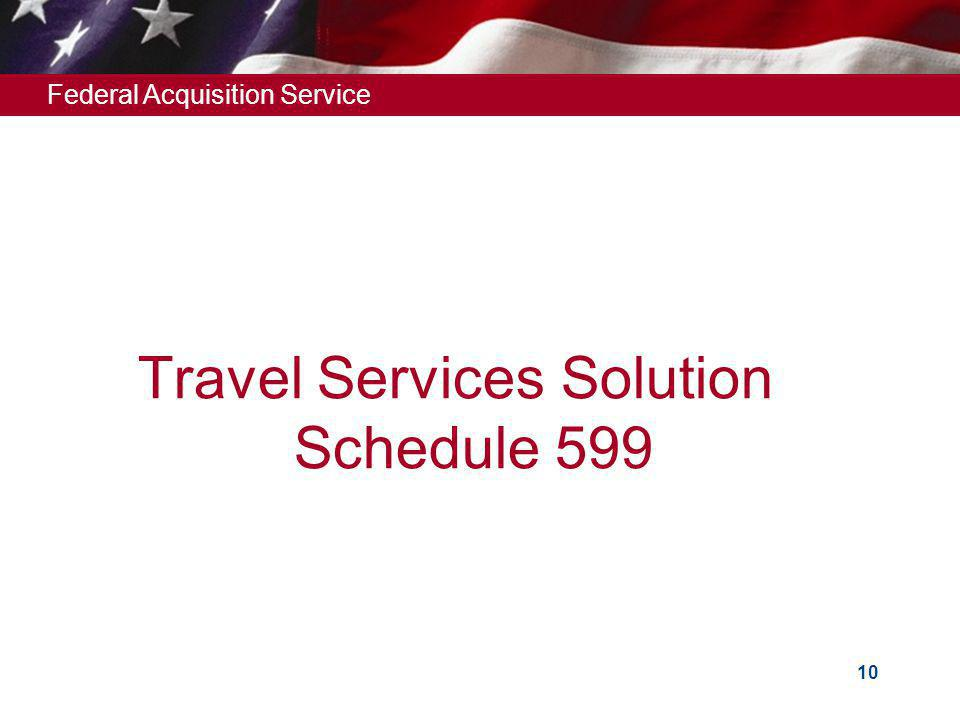 Federal Acquisition Service 10 Travel Services Solution Schedule 599