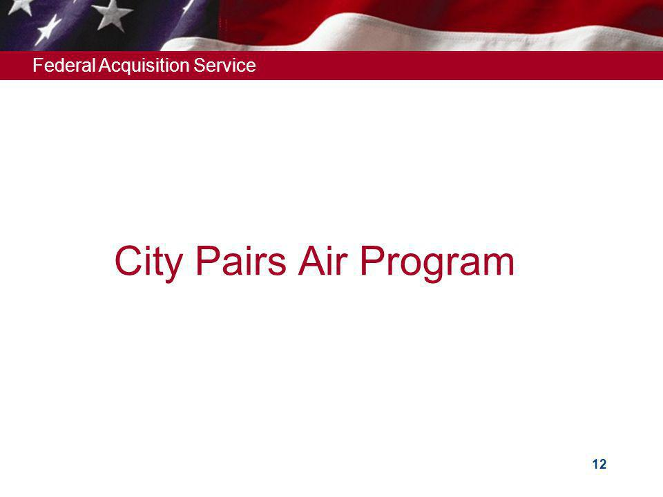 Federal Acquisition Service 12 City Pairs Air Program