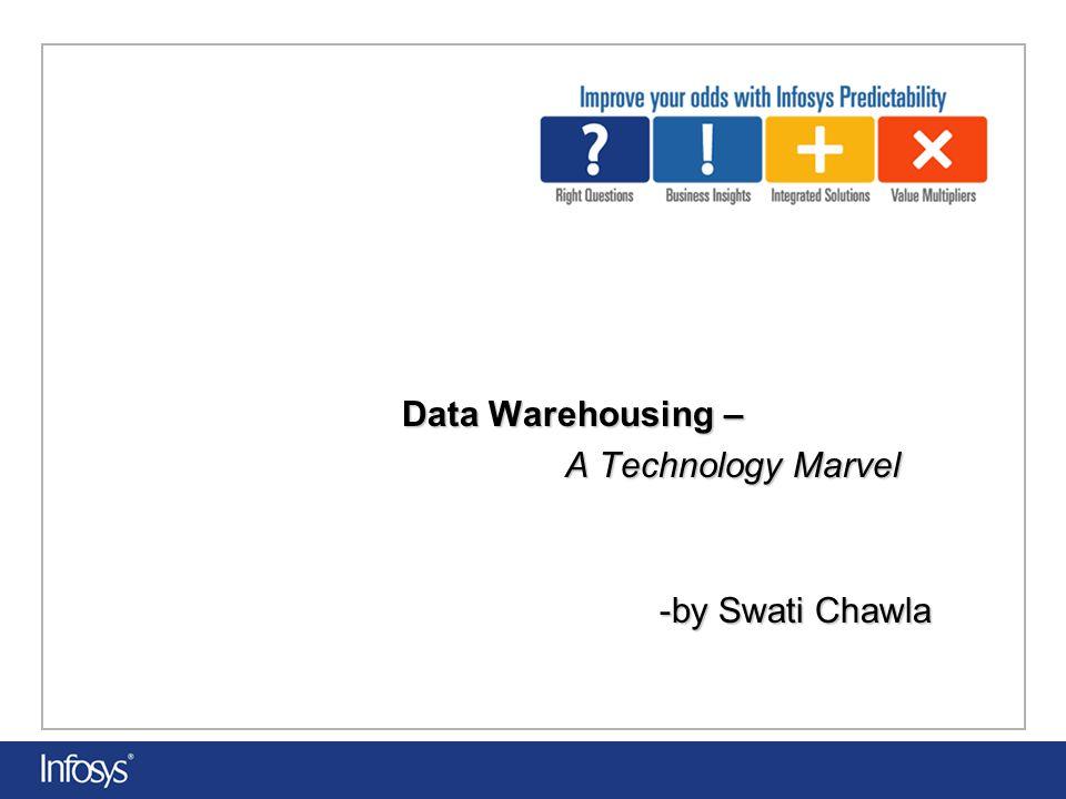 Data Warehousing – A Technology Marvel -by Swati Chawla