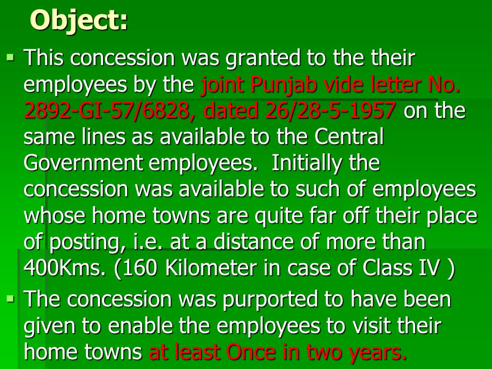 Scope of the new Scheme Due to their limit resources it was later on felt by the Government that employees cannot afford to take their families for recreation.