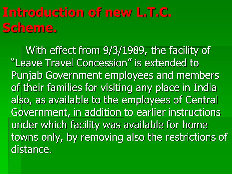 Clarifications: The leave travel concession shall be admissible on completion of one year continuous service under Central/State Government, provided that it is certified by the appropriate administrative authority that employee concerned is likely to continue to service for a period of two year (for home town) and four years for Leave Travel Concession.