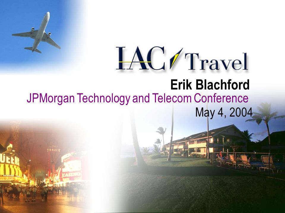 JPMorgan Technology and Telecom Conference May 4, 2004 Erik Blachford