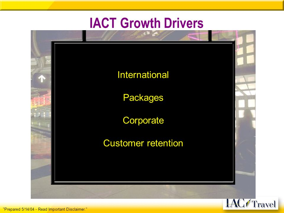 IACT Growth Drivers International Packages Corporate Customer retention